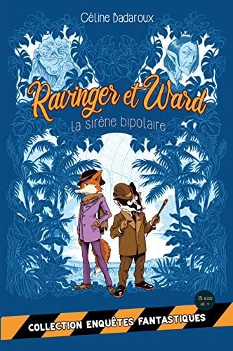 Les aventures extraordinaires de Ravinger et Ward, tome2La sirène bipolaire de Céline Badaroux