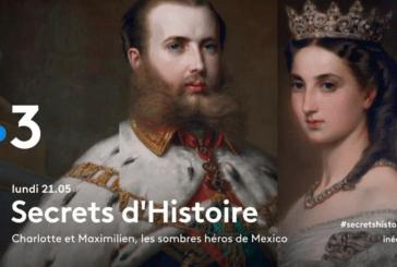« Secrets d'histoire » : Charlotte et Maximilien, empereurs du Mexique ! (Video)
