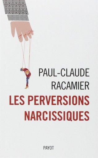 Les perversions narcissiques Paul-Claude Racamier