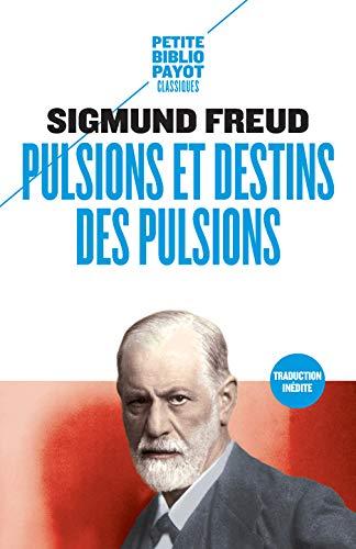 Pulsions et destins des pulsions Freud