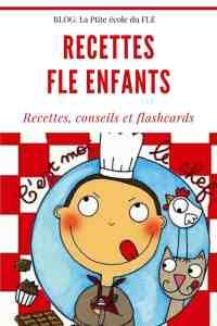 Recettes FLE enfants Flashcards Cuisine