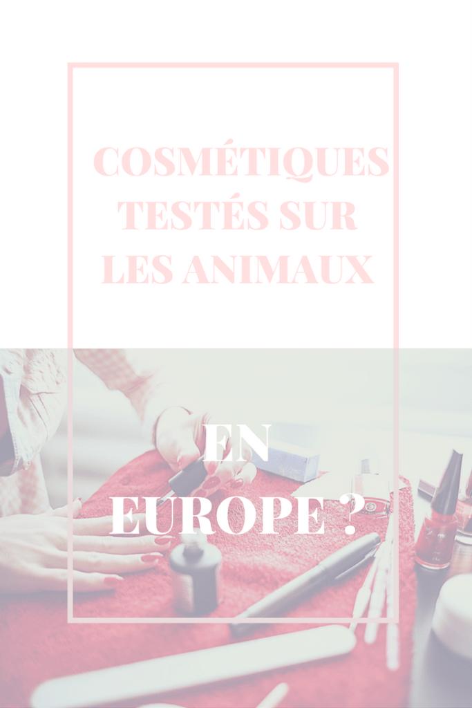 Cosmétiques et test sur les animaux : En Europe