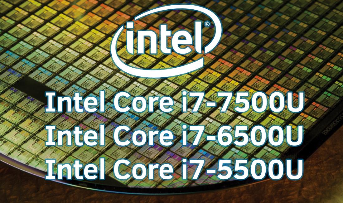 Intel Core I7-7500U Vs Intel Core I7-6500U Vs Intel Core