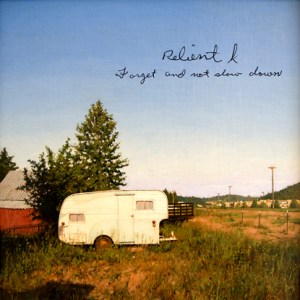 """Forget and Not Slow Down"" - Relient K (2009)"