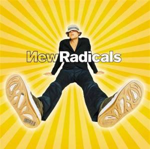 """New Radicals' """"Maybe you've been brainwashed too."""" (1998)"""