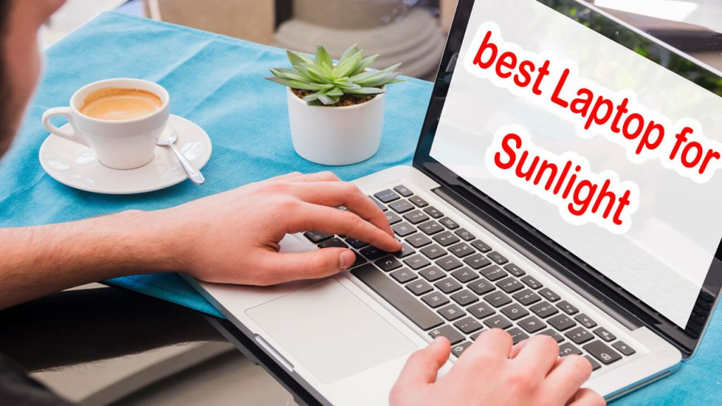 Best Laptop for Outdoor Use in Sunlight
