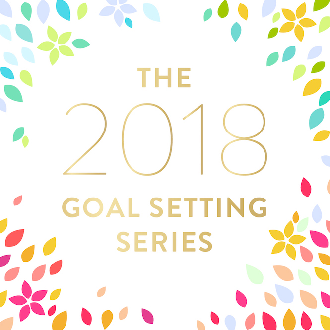 http://laracasey.com/2017/12/20/2018-goal-setting-part-1-lets-get-started/