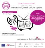 ¡LIBERANDO LA RADIO! Taller de Radio y Bienes Comunes Digitales