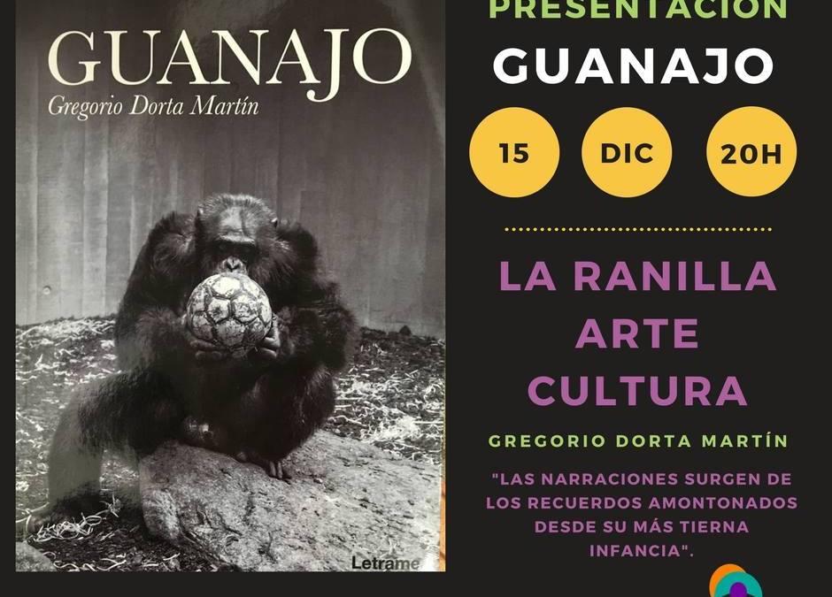 """Presentación de """"Guanajo"""" de Gregorio Dorta Martín."""