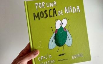 Por una mosca de nada: Un libro perfecto para un cuentacuentos original