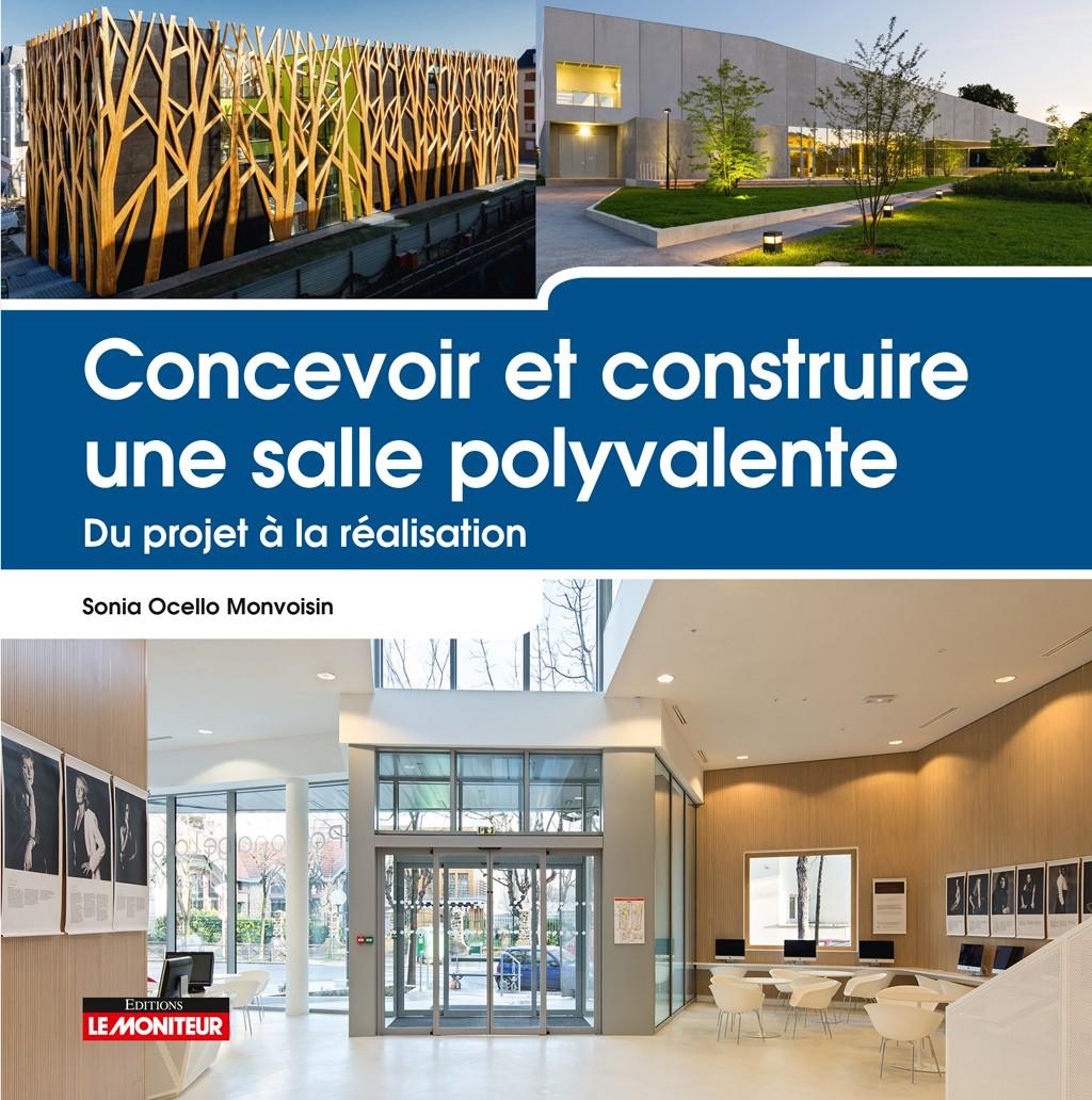 Oct. 2016 Publication de nos 2 bâtiments dans «Concevoir et construire une salle polyvalente»