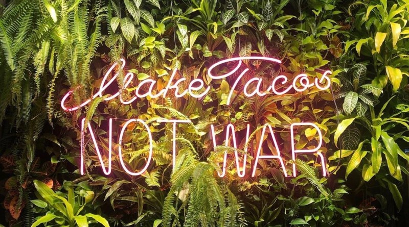 Make Tacos, Not War