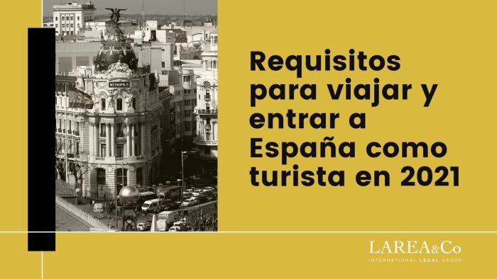 Requisitos para viajar y entrar a España como turista en 2021