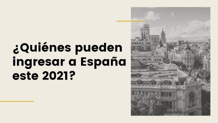 ¿Quienes pueden ingresar a España este 2021?