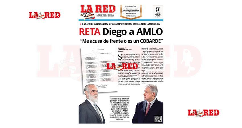 """RETA Diego a AMLO """"Me acusa de frente o es un COBARDE"""""""