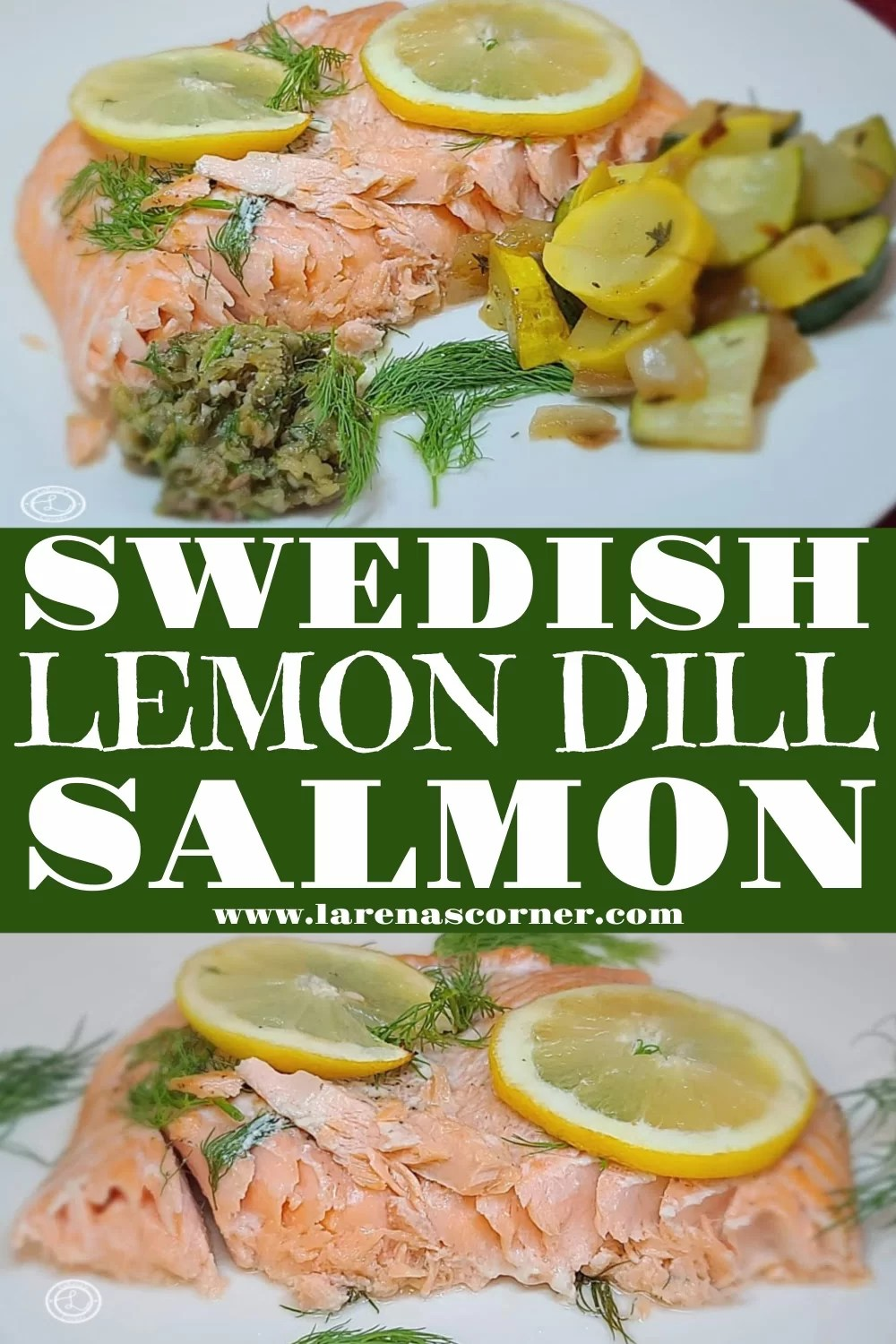 Lemon Dill Salmon. 2 pictures of the salmon on plates.