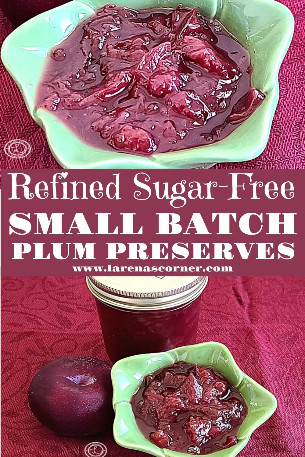 Small Batch Plum Preserves. Bottom photo is preserves in a bowl, in a jar, with a plum. Top photo: a bowl of preserves
