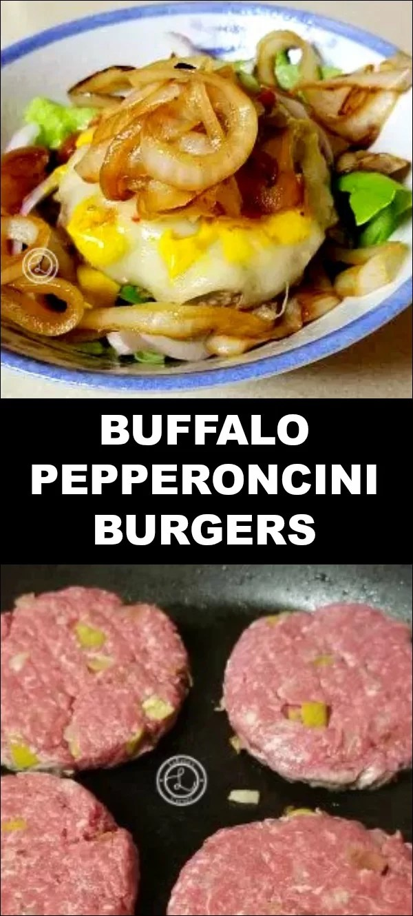 Buffalo Pepperoni Burgers with rosemary wine salt, pepperoncini peppers, caramelized onions, and my substitute for Worcestershire sauce = Nevada Sauce.