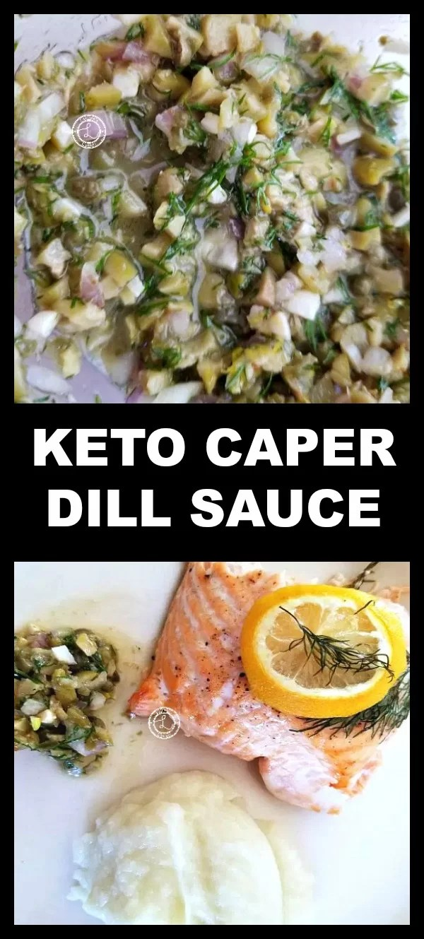 Collage bottom pic: sauce with salmon and cauliflower mash, Top: Keto Caper Dill Sauce