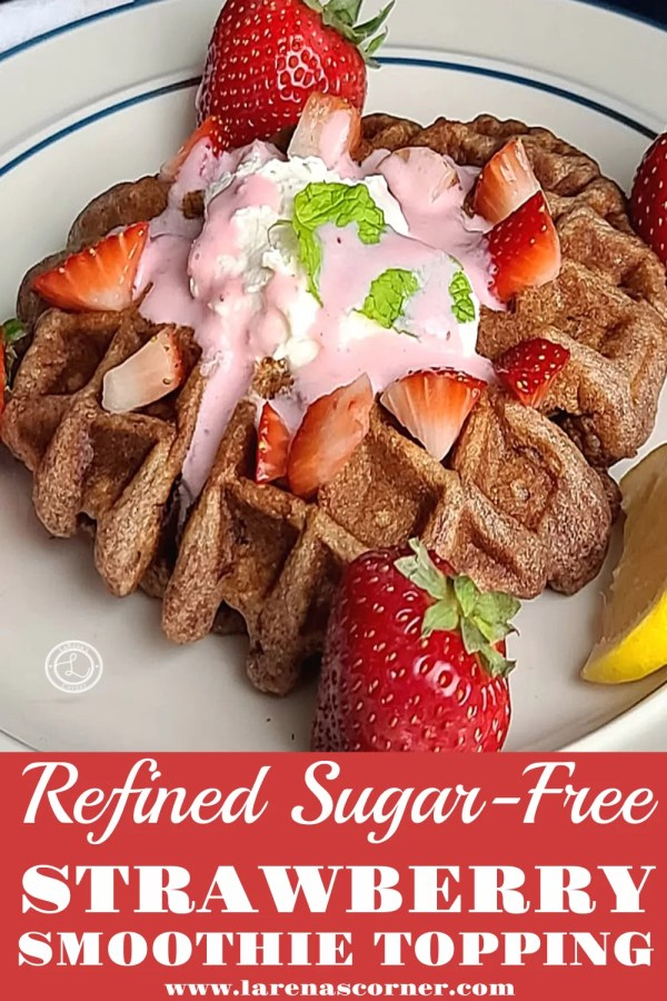 Strawberry Smoothie Topping on top of a Gluten-Free Fresh Strawberry Waffle