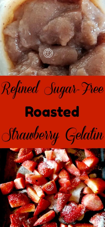Collage: Top: Strawberry Gelatin. Bottom: Roasting Strawberries