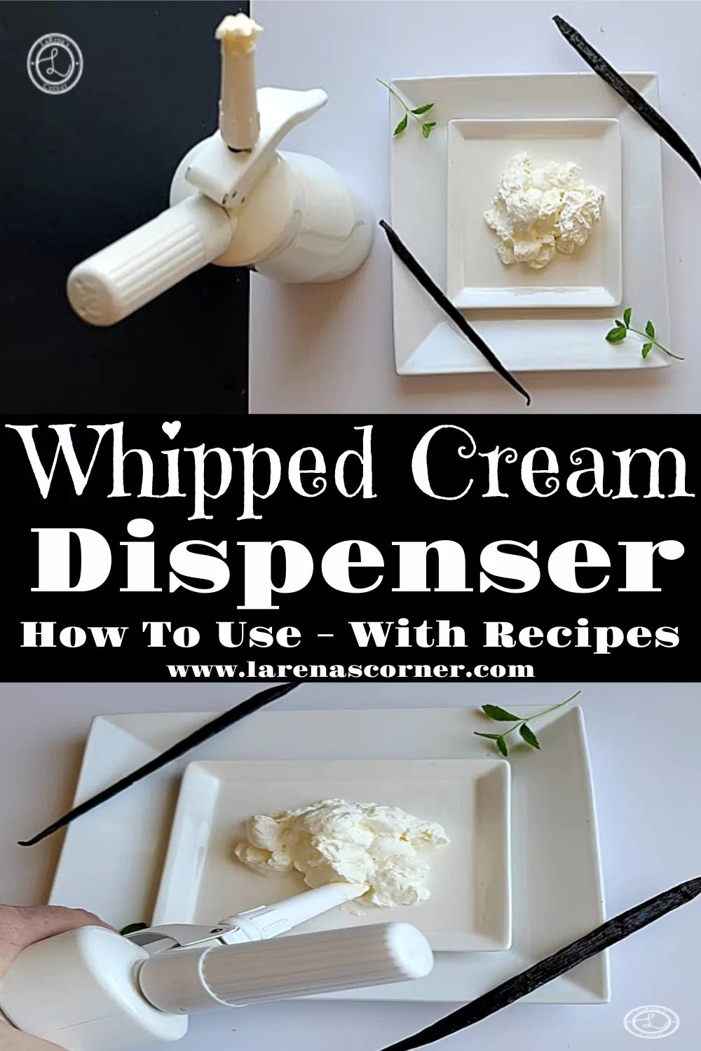 Whipped Cream Dispenser Recipe with two pictures. One of the canister and whipped cream and one of it spraying out whipped cream.