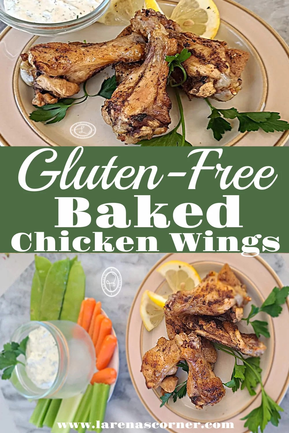 Gluten-Free Baked Chicken Wings. 2 pictures. One with chicken wings on a plate with veggies and ranch off to the side. One picture of 3 three wings on a plate with veggies and ranch.