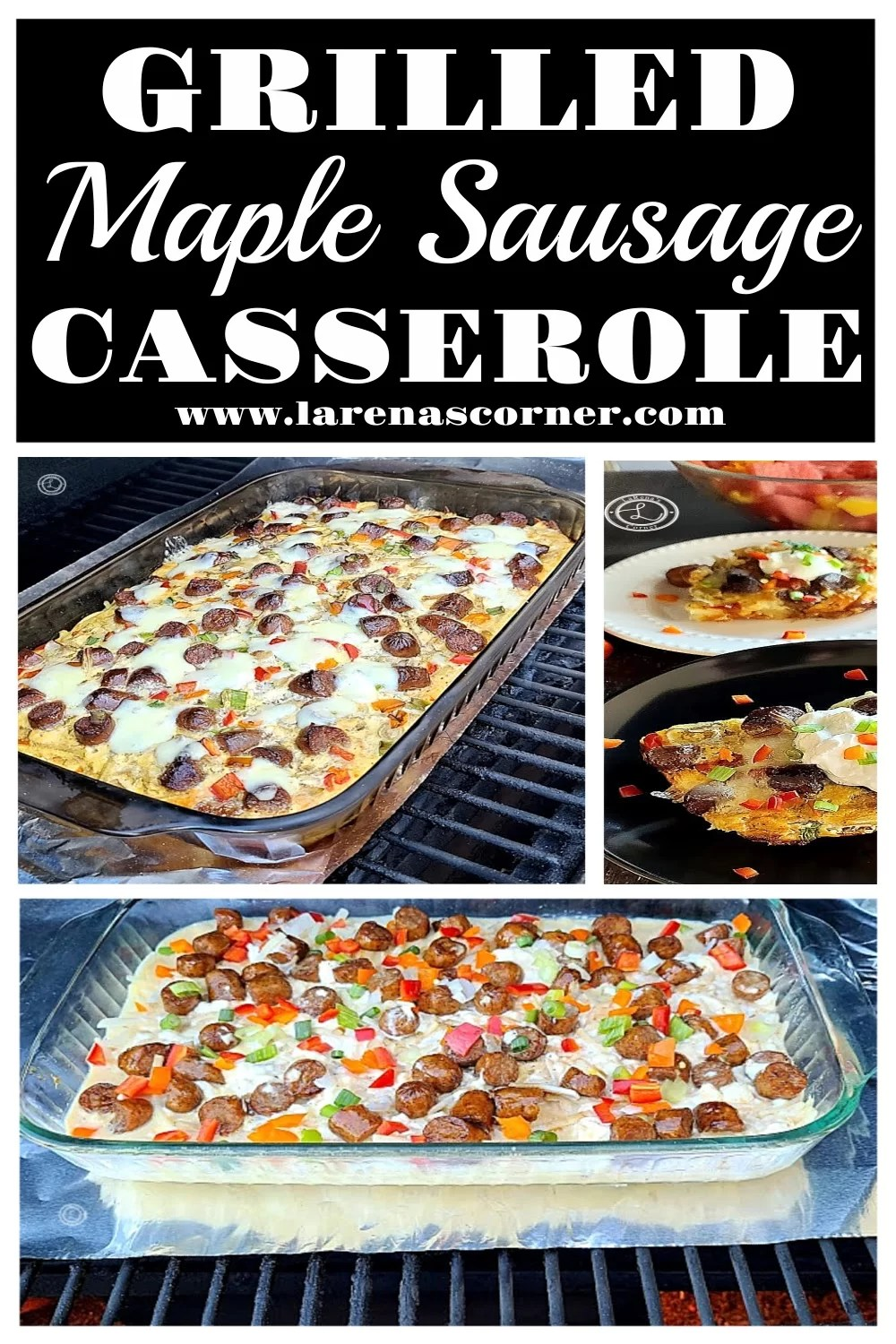 Three pictures of Grilled Maple Sausage Casserole. Yummy and tasty