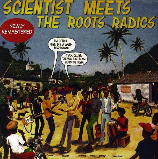 Scientist Meets the Roots Radics