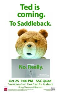"See the movie ""TED"" on October 25 at 7 p.m.  Oct. 25 at 7 p.m."