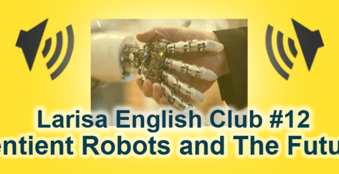 Sentient Robots and The Future