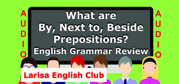 What are By, Next to, Beside Prepositions Audio