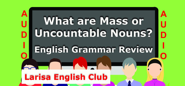 What are Mass or Uncountable Nouns Audio