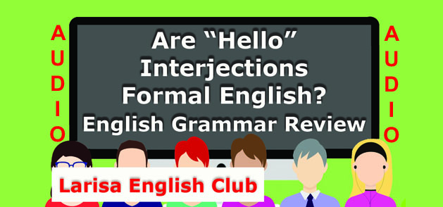 Are Hello Interjections Formal English Audio