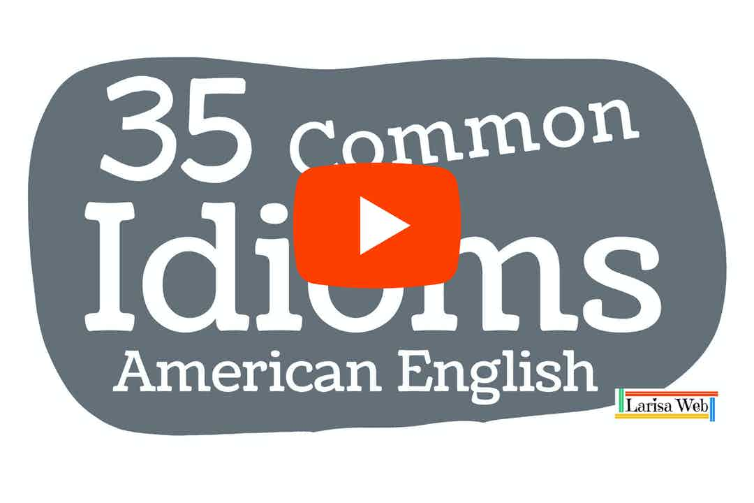 35 Common Idioms American English