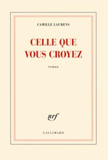 Revue : Celle que vous Croyez - Camille Laurens