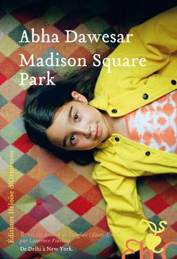 Revue : Madison Square Park - Abha Dawesar