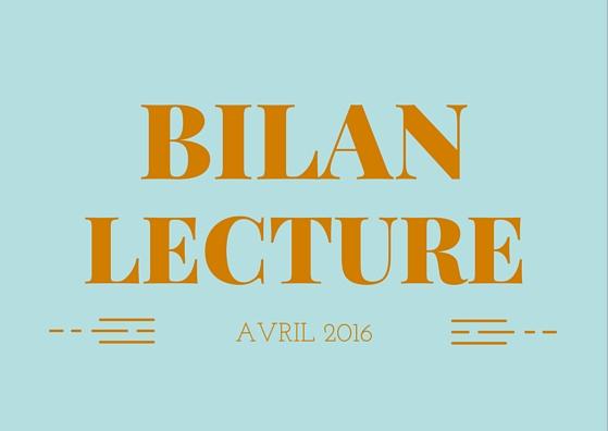 Les Lectures d'Avril 2016 - Le Bilan !