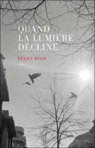 Quand la Lumière Décline - Eugen Ruge - La déception à l'allemande !