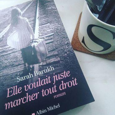 Elle voulait juste marcher tout droit - Sarah Barukh
