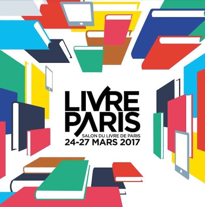 Livre Paris 2017 : Le Bilan !