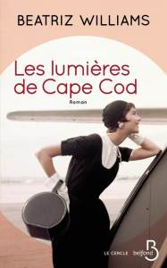 Les lumières de Cape Cod - Beatriz Williams