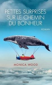 Petites surprises sur le chemin du bonheur - Monica Wood