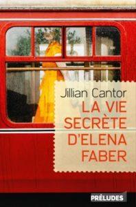 La vie secrète d'Elena Faber - Jillian Cantor