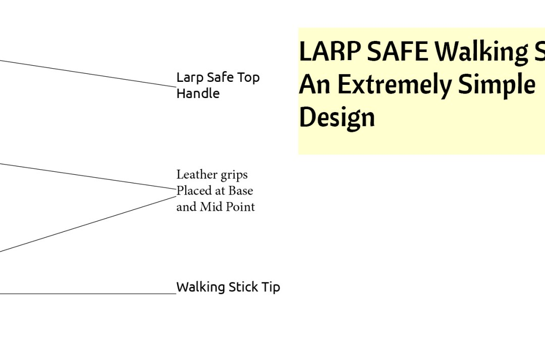 The LARP Safe Walking Stick