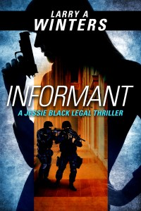 Informant (A Jessie Black Legal Thriller)