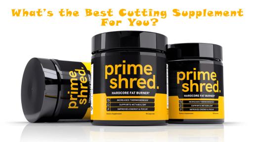 Best Cutting Supplement