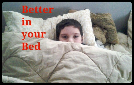 It's Better in My Bed