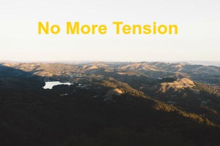 No More Tension