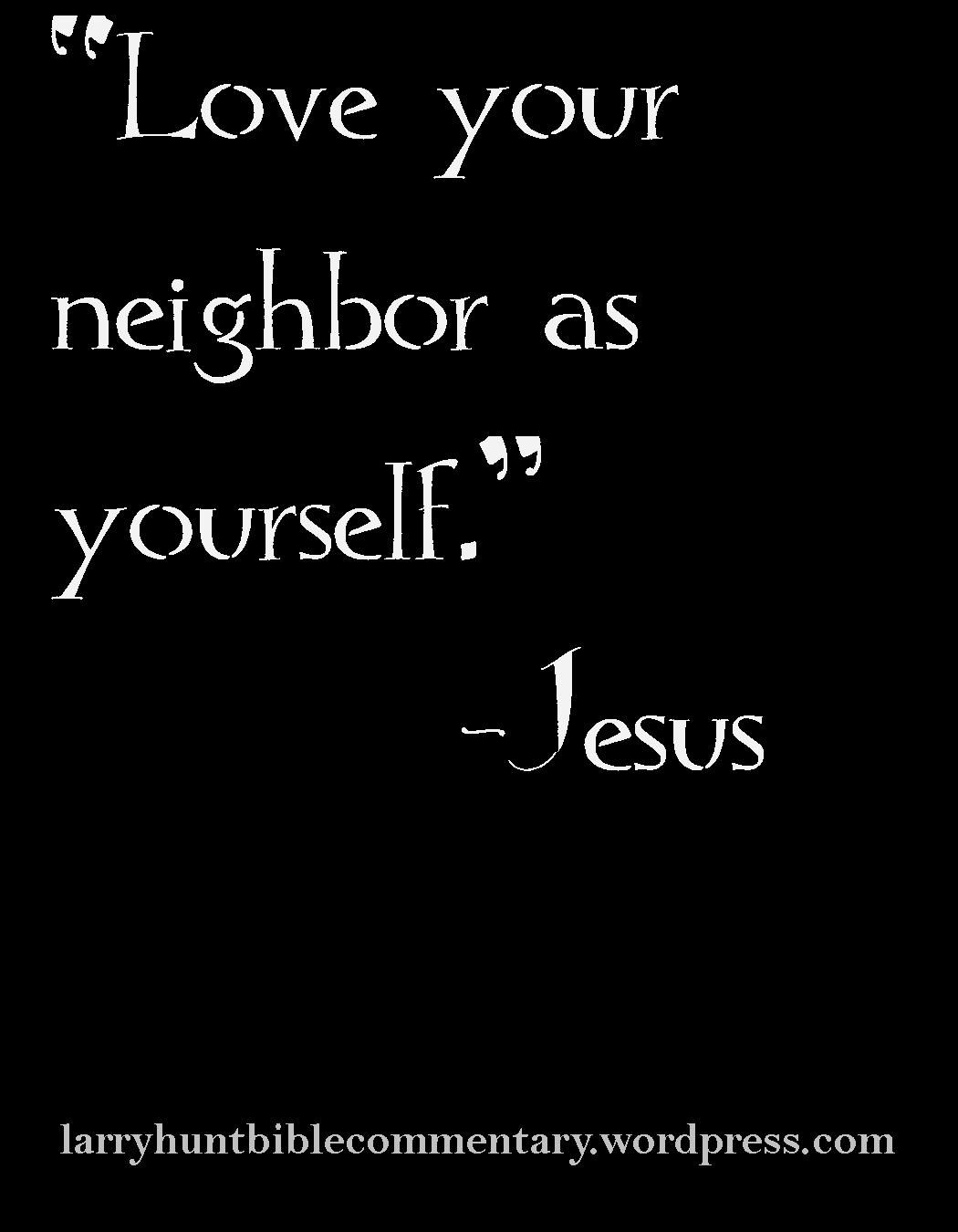 Favorite Bible Verses Love Your Neighbor As Yourself